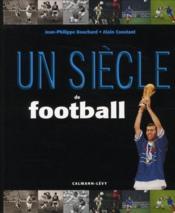 Un siècle de football (édition 2010) - Couverture - Format classique