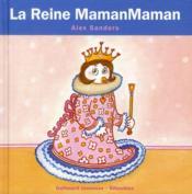 Les rois et les reines ; la reine mamanmaman - Couverture - Format classique