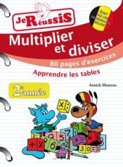 JE REUSSIS ; multiplier diviser ; 2e année - Couverture - Format classique