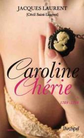Caroline chérie t.1 ; 1789-1794 - Couverture - Format classique