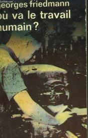 Ou Va Le Travail Humain ? Collection : Idees N° 131 - Couverture - Format classique