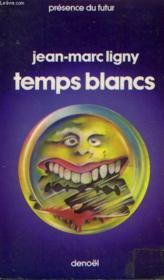 Temps Blancs. Collection Presence Du Futur N° 273. - Couverture - Format classique
