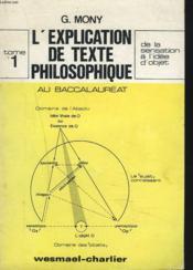 L'Explication De Texte Philosophique Au Baccalaureat. Tome 1. De La Sensation A L'Idee D'Objet. - Couverture - Format classique