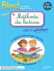 BLED ; méthode de lecture ; 100% syllabique ; dès 5 ans - Couverture - Format classique