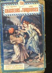 Les Chasseurs De Turquoises - Couverture - Format classique