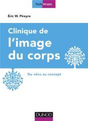 Clinique de l'image du corps ; de la pratique aux concepts (2e édition) - Couverture - Format classique