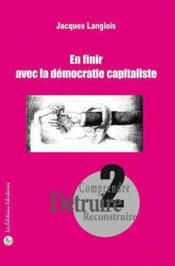 En finir avec la démocratie capitaliste - Couverture - Format classique