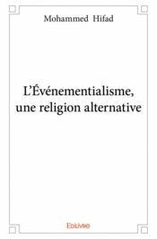 L'événementialisme, une religion alternative - Couverture - Format classique