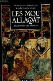 Les Mou Allaqat Ou Un Peu De L Ame Des Arabes Avant L Islam. Collection P.S - Couverture - Format classique