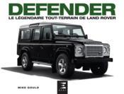 Defender ; le légendaire tout-terrain de Land Rover - Couverture - Format classique