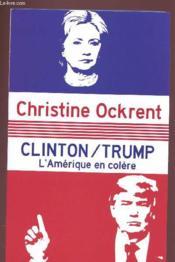 Clinton/ Trump : L'Amerique En Colere - Couverture - Format classique