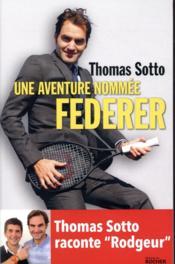 Une aventure nommée Federer - Couverture - Format classique