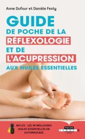 Guide de poche de la réflexologie et de l'acupression aux huiles essentielles - Couverture - Format classique
