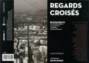 Regards croisés ; architecture et transformations territoriales à Medellin & Saint-Etienne - Couverture - Format classique