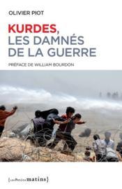 Kurdes, les damnés de la guerre - Couverture - Format classique