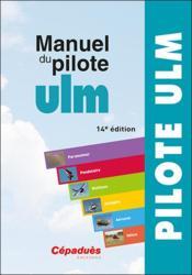 Manuel du pilote ULM (14e édition) - Couverture - Format classique