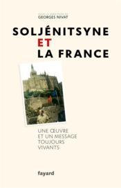 Soljénitsyne et la France ; une oeuvre et un message toujours vivants - Couverture - Format classique