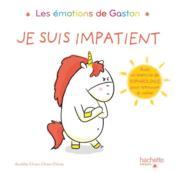 Les émotions de Gaston ; je suis impatient - Couverture - Format classique