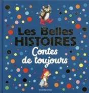 Les belles histoires ; contes de toujours - Couverture - Format classique