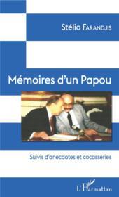 Mémoires d'un Papou ; anecdotes et cocasseries - Couverture - Format classique