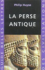 La Perse antique - Couverture - Format classique