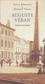 Auguste Véran ; archives communales - Couverture - Format classique