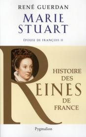 Marie Stuart ; épouse de François II - Couverture - Format classique