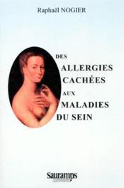 Des allergies cachees aux maladies du sein - Couverture - Format classique