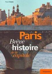 Paris breve histoire de la capitale - Couverture - Format classique