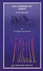 Cahier des secrets / cahiers du tarot (les) t4 - Couverture - Format classique