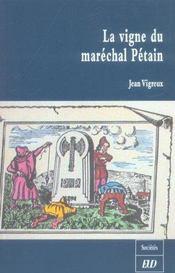 La vigne du marechal petain ou un faire-valoir bourguignon de la revolution nationale - Intérieur - Format classique