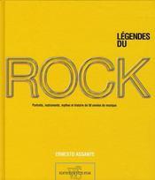 Legendes du rock ; portraits, instruments, mythes et histoires de 50 annees de musique - Intérieur - Format classique