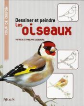 Dessiner et peindre les oiseaux - Couverture - Format classique