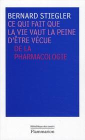Ce qui fait que la vie vaut la peine d'être vécue ; de la pharmacologie - Couverture - Format classique