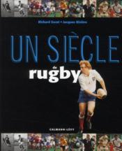 Un siècle de rugby (édition 2010) - Couverture - Format classique