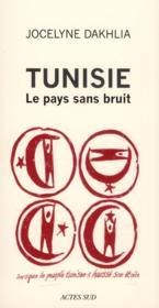Tunisie ; le pays sans bruit - Couverture - Format classique