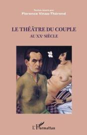 Le théâtre du couple au XX siècle - Couverture - Format classique