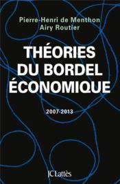 Théories du bordel économique, 2007-2013 - Couverture - Format classique