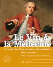 Le vin & la médecine ; à l'usage des bons vivants et des médecins - Couverture - Format classique