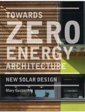 Towards Zero-Energy Architecture (Paperback) /Anglais - Couverture - Format classique