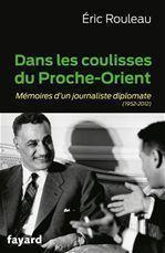 Dans les coulisses du Proche-Orient ; mémoires d'un journaliste diplomate - Couverture - Format classique