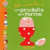 Bebe S'Eveille ; Les Produits De La Ferme - Couverture - Format classique