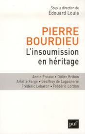 Pierre Bourdieu ; l'insoumission en héritage - Couverture - Format classique