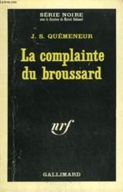 La Complainte Du Broussard. Collection : Serie Noire N° 930 - Couverture - Format classique