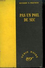 Pas Un Poil De Sec. ( Ride A High Horse). Collection : Serie Noire Sans Jaquette N° 208 - Couverture - Format classique