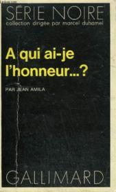 Collection : Serie Noire N° 1683 A Qui Ai-Je L'Honneur ... ? - Couverture - Format classique