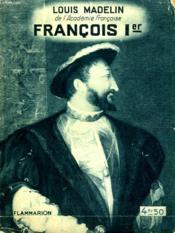 Francois 1er. Le Souverain Politique. Collection : Hier Et Aujourd'Hui. - Couverture - Format classique