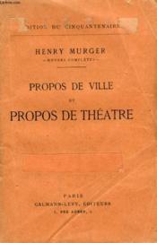 Propos De Ville Et Propos De Theatre. - Couverture - Format classique