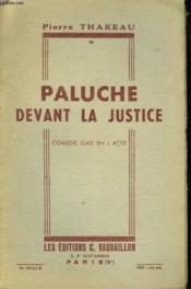 Paluche Devant La Justice. Comedie Gaie En 1 Acte. - Couverture - Format classique