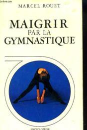 Maigrir Par La Gymnastique + Envoi De L'Auteur - Couverture - Format classique